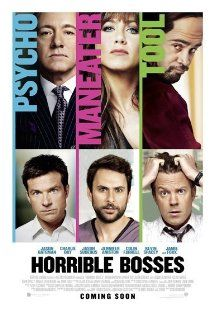 Horrible Bosses (Movie) - Such a funny movie! I wasn't expecting it to be but there were some LOL moments for sure. Some of the best funny scenes I've seen in a long time. More laughs for me than Bridesmaids.