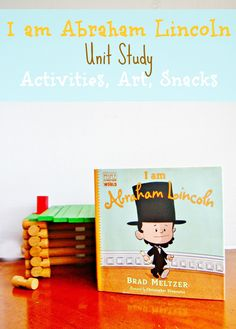 Abraham Lincoln Unit Study Craft, Snack, Activities