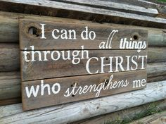 I Can Do All Things Through Christ Who Strengthens Me Sign On Weathered Cedar…
