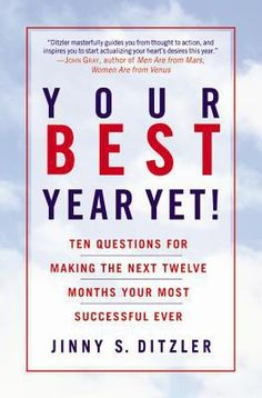 Your Best Year Yet! :  Ten Questions for Making the Next Twelve Months Your Most Successful Ever