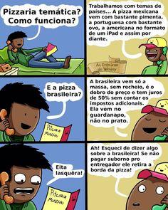 É nem o Brasil mesmo.....