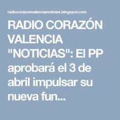 """RADIO CORAZÓN VALENCIA  """"NOTICIAS"""": El PP aprobará el 3 de abril impulsar su nueva fun..."""