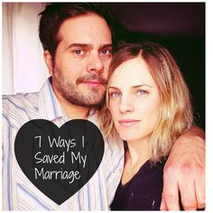 """""""Worst To Best: 7 Ways I Saved My Marriage"""" A great article worth reading, married or not"""