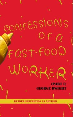 Check this book out! Its a great find and read. You'll find something, at least 1 thing, that you've got in common or have been thru, on your awesome journey thru this wonderful book!    Also, here is the link to the book on Amazon: http://www.amazon.com/Confessions-Fast-Worker-Fast-Food-ebook/dp/B00EY2ZLIQ/ref=sr_1_1? ie=UTF8&qid=1378327670&sr=8-1&keywords=confessions+of+a+fast+food+worker    Even if you don't have a Ereader, you can still get the book and also download a free book reader…