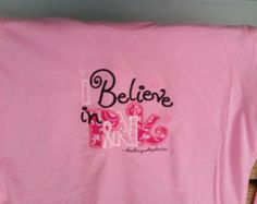 I Believe In Pink Breast Cancer Awareness Applique Embroidered Shirt Short Long Sleeves by fabuellaboutique. Explore more products on http://fabuellaboutique.etsy.com