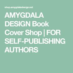 AMYGDALA DESIGN Book Cover Shop | FOR SELF-PUBLISHING AUTHORS