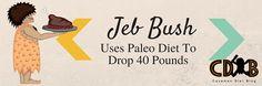 Jeb Bush Uses Paleo Diet To Drop 40 Pounds :)