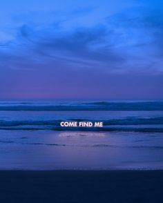 """come find me"" ~ seek Jesus wherever you are, He is always with you ~ neon sign ~ ocean ~ beach ~ Blue Aesthetic, Neon Lighting, Aesthetic Wallpapers, Decir No, Granada, Inspirational Quotes, Edgy Quotes, Blue Quotes, Neon Quotes"