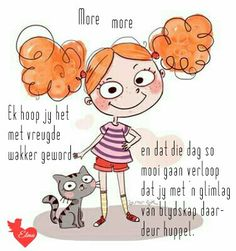 Good Morning Messages, Good Morning Wishes, Day Wishes, Me Quotes, Qoutes, Lekker Dag, Goeie Nag, Goeie More, Afrikaans Quotes