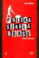 POLSKA SZKOŁA BOKSU POWIEŚĆ EMIGRACYJNA - Adam Miklasz