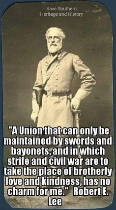 Southern Heritage, Southern Pride, Southern Men, Confederate States Of America, America Civil War, Robert E Lee Quotes, Best Political Quotes, Civil War Quotes, Man Of Honour