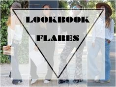 LOOKBOOK Flares // Pantalones de campana. Youtube video. Style. Outfits, Looks. Trendencies TV
