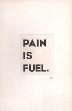 "Tattoo Ideas & Inspiration - Quotes & Sayings | ""Pain is Fuel"""