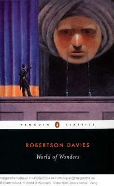 // World of Wonders : Robertson Davies series : Penguin Books USA : Art Director: Jasmine Lee - Brad Holland