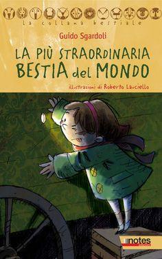 """""""La bestia più straordinaria del mondo"""" di Guido Sgardoli"""