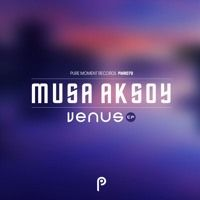 Musa Aksoy - Venus [Preview] by Pure Moment Records on SoundCloud