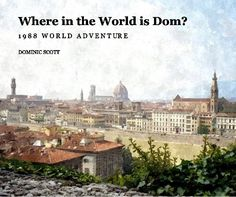 Find Where in the World is Dom? by DOMINIC SCOTT at Blurb Books. Travel adventure from 1988 with scans of original photos reproduced with some as water colours a. Blurb Book, Adventure Travel, Paris Skyline, Taj Mahal, World, Water, Books, Profile, Eyes