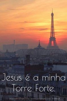 Ele é um refúgio e uma torre forte para os que NEle confiam. >> Eu Sou Evangélica / Eu Sou Evangélico