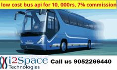 i2space Technologies provides bus booking api at very affordable prices and also get commissions. Get the bus api for 10, 000rs, 7% commission.  For more details please contact us 9052266440 / 9704536531 or visit our website http://www.i2space.com/onlinetravelportal.html