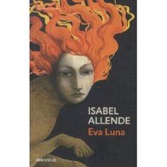 FEBRER 2013: Eva Luna / Isabel Allende