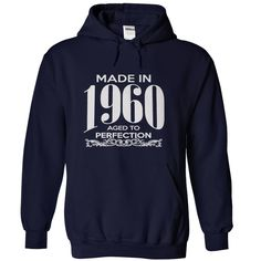 nice Made in 1960 - Aged to perfection  Check more at http://doomtshirts.xyz/hot-tshirts/made-in-1960-aged-to-perfection-cheapest