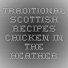 Traditional Scottish Recipes - Chicken in the Heather