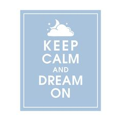 Keep Calm and Dream On (Clouds, Stars and Moon) 8x10 PRINT (Featured in Blue Icing)