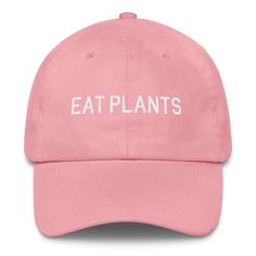 abd3a7d1790 Our pink embroidered Eat Plants dad hat is