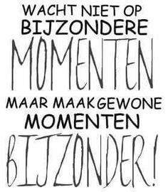 {Don't wait on strange moments make normal moments strange} The Words, More Than Words, Cool Words, Happy Quotes, Positive Quotes, Best Quotes, Nice Quotes, Dutch Words, Dutch Quotes