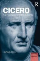 Cicero : the philosophy of a Roman sceptic / Raphael Woolf