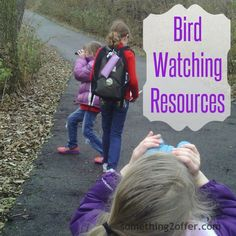 bird watching- tons of resources to help you learn about birds and enjoy bird watching