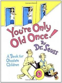 You're Only Old Once! by Dr. Seuss | Teacher Retirement Gifts (scheduled via http://www.tailwindapp.com?utm_source=pinterest&utm_medium=twpin&utm_content=post254683&utm_campaign=scheduler_attribution)