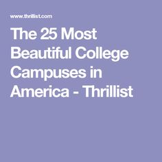 The 25 Most Beautiful College Campuses in America - Thrillist