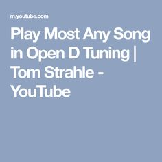 Play Most Any Song in Open D Tuning | Tom Strahle - YouTube