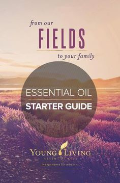 Oily Families Essential  Oil Starter Guide
