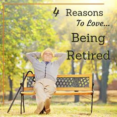 4 reasons to love being retired!