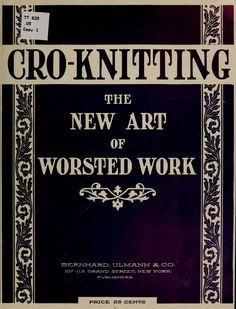 Cro-Knitting: The New Art of Worsted Work (1914).  In the public domain. Read online or download pdf. Looks like Tunisian Crochet work.