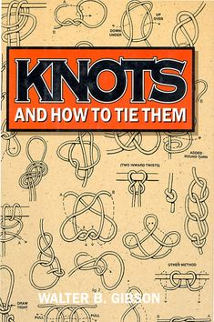Knots and How to Tie Them Book, perfect for Girl Scouts!