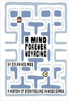 A Mind Forever Voyaging: A History of Storytelling in Video Games: Amazon.es: Dylan Holmes: Libros en idiomas extranjeros