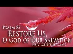 "Psalm 85 Song ""Restore Us, O God of Our Salvation"" (Christian Scripture Praise Worship w/ Lyrics) ♥"