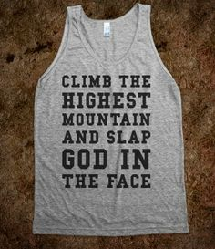 Climb The Highest Mountain (Tank)