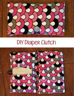 Keeping Up With The Morgans: DIY Diaper Clutch