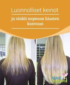 Luonnolliset keinot ja vinkit nopeaan hiusten kasvuun Moni meistä haluaa terveet, kauniit, vahvat ja pitkät #hiukset.On yleinen virhe uskoa, että hiusten kasvattaminen nopeasti ja luonnollisesti olisi vaikeaa.Tämä virhe ajaa monet meistä käyttämään #voimakkaita kemikaaleja joista monet ovat #tarkoitettuja hiusten nopeaan #kasvattamiseen(puhumattakaan noiden kemikaalien korkeista hinnoista). #Kauneus