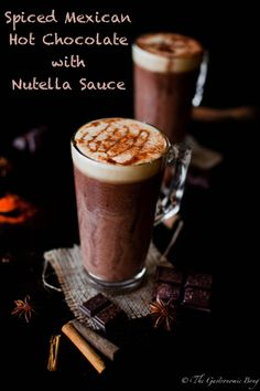 Spiced Mexican Hot Chocolate With Nutella Sauce | The Gastronomic BONG