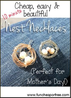 The Fun Cheap or Free Queen: Mothers Day gift idea - 10-minute DIY nest necklace! (SOO pretty)