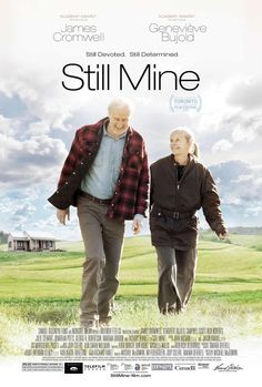 Still Mine (2012) ... An elderly couple fight against local authorities in rural New Brunswick to build their final home.