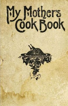 My Mother's Cook Book By  Matilda Lees Dods And Henrietta De Conde Sherman - (1902) - (archive)