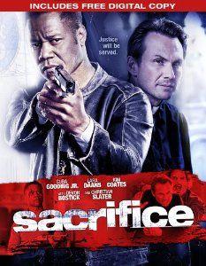 Sacrifice: Cuba Jr. Gooding, Christian Slater, Kim Coates, Devon Bostick, Damian Lee christian slater