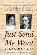 "Read ""Just Send Me Word A True Story of Love and Survival in the Gulag"" by Orlando Figes available from Rakuten Kobo. A heroic love story and an unprecedented inside view of one of Stalin's most notorious labor camps, based on a remarkabl. Kim Stanley Robinson, Books To Read, My Books, Read Letters, Book Nooks, Send Me, History Books, True Stories, Love Story"
