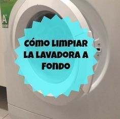 ¿Sabes cómo limpiar la lavadora a fondo? Aquí tienes algunos trucos ¿Conoces alguno más?